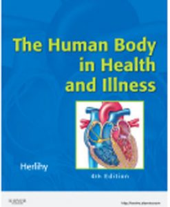 Download Genuine Test Bank for The Human Body in Health and Illness, 4th Edition: Herlihy, 1416068422, 9781416068426