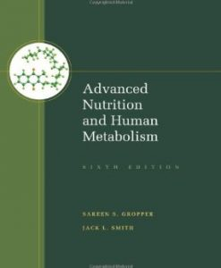 Download Genuine Test Bank for Advanced Nutrition and Human Metabolism, 6th Edition, Gropper, 1133104053, 9781133104056