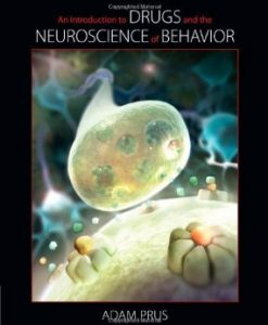 Download Genuine Test Bank for An Introduction to Drugs and the Neuroscience of Behavior, 1st Edition, Prus, 049590726X, 9780495907268