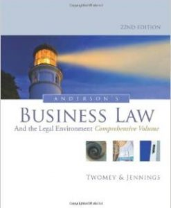 Download Genuine Test Bank for Andersons Business Law and the Legal Environment Comprehensive Volume 22th Edition, David P Twomey, 1133587585, 9781133587583