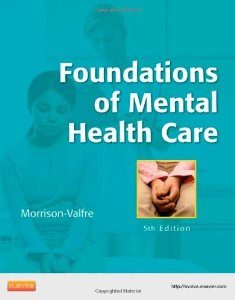 Download Genuine Test Bank for Foundations of Mental Health Care, 5th Edition, Morrison Valfre, 0323086209, 9780323086202