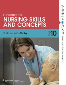 Download Genuine Test Bank For Fundamental Nursing Skills and Concepts 10th Tenth edition, Barbara K Timby, 1608317870, 9781608317875