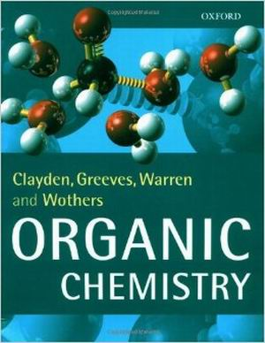 Solution Manual forOrganic Chemistry Paperback, by Jonathan Clayden, Nick Greeves, Stuart Warren, Peter Wothers, ISBN-10: 0198503466, ISBN-13: 9780198503460, ISBN-10: 0198700385, ISBN-13: 9780198700388
