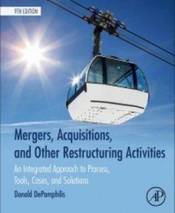 Test Bank for Mergers Acquisitions and Other Restructuring Activities An Integrated Approach to Process Tools Cases and Solutions 9e DePamphilis