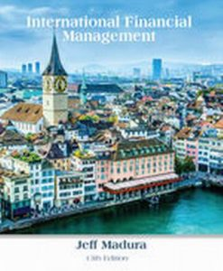 Solution Manual for International Financial Management, 13th Edition, Jeff Madura, ISBN-10: 1337099732, ISBN-13: 9781337099738
