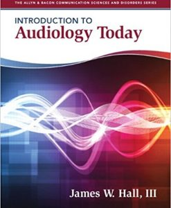 Test Bank for Introduction to Audiology Today by Hall 1e