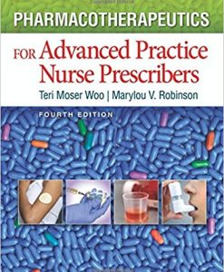 Test Bank for Pharmacotherapeutics for Advanced Practice Nurse Prescribers 4e by Woo