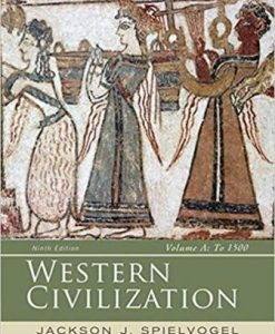 Test Bank for Western Civilization: Volume A: To 1500, 9th Edition, Jackson J. Spielvogel, ISBN-10: 128543658X, ISBN-13: 9781285436586