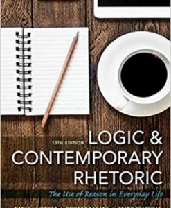 Test Bank for Logic and Contemporary Rhetoric: The Use of Reason in Everyday Life, 13th Edition, Nancy M. Cavender, ISBN-10: 1305956028, ISBN-13: 9781305956025