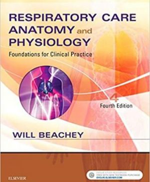 Test Bank for Respiratory Care Anatomy and Physiology, 4th Edition, Beachey, ISBN-13: 9780323416375