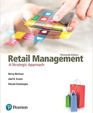 Test Bank for Retail Management A Strategic Approach, 13th Edition, Berman, ISBN-10: 0133796841, ISBN-13: 9780133796841