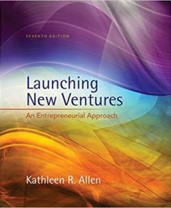 Test Bank for Launching New Ventures: An Entrepreneurial Approach, 7th Edition, Kathleen R. Allen, ISBN-10: 1305102509, ISBN-13: 9781305102507
