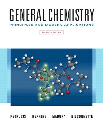Solution Manual for General Chemistry: Principles and Modern Applications, 11th Edition, Petrucci, ISBN-10: 0132931281, ISBN-13: 9780132931281