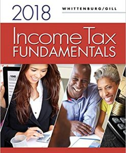 Solution Manual for Income Tax Fundamentals 2018 36th Edition Whittenburg
