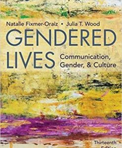 Test Bank for Gendered Lives, 13th Edition, Wood, ISBN-13: 9781337555883