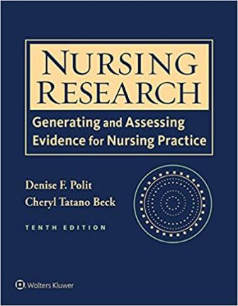 Test Bank for Nursing Research: Generating and Assessing Evidence for Nursing Practice, 10th edition, Denise F. Polit, ISBN-10: 1496300238, ISBN-13: 9781496300232