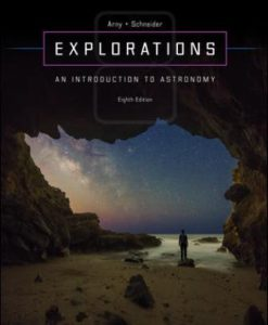 Test Bank for Explorations: Introduction to Astronomy, 8th Edition, Thomas Arny, Stephen Schneider, ISBN10: 0073513911, ISBN13: 9780073513911