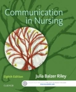 Test Bank for Communication in Nursing, 8th Edition, Julia Balzer Riley, ISBN: 9780323354103