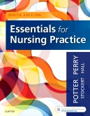 Test Bank for Essentials for Nursing Practice, 9th Edition, by Patricia A. Potter, Anne Griffin Perry, Patricia Stockert, Amy Hall, ISBN: 9780323547673, ISBN: 9780323533034, ISBN: 9780323554695, ISBN: 9780323533218, ISBN: 9780323528870, ISBN: 9780323637381, ISBN: 9780323481847