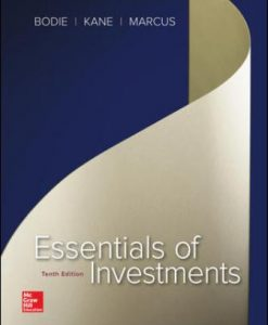 Solution Manual for Essentials of Investments, 10th Edition, Zvi Bodie, Alex Kane, Alan Marcus, ISBN10: 0077835425, ISBN13: 9780077835422