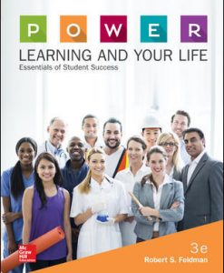 Test Bank for P.O.W.E.R. Learning and Your Life: Essentials of Student Success, 3rd Edition, Robert Feldman, ISBN10: 0077842170, ISBN13: 9780077842178