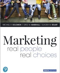 Solution Manual for Marketing: Real People, Real Choices, 10th Edition, Michael R. Solomon, Greg W. Marshall, Elnora W. Stuart, ISBN-10: 0135199891, ISBN-13: 9780135199893, ISBN-10: 0135209927, ISBN-13: 9780135209929
