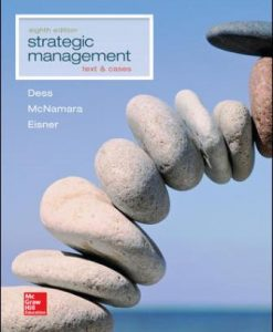 Test Bank for Strategic Management: Text and Cases, 8th Edition, Gregory Dess, Gerry McNamara, Alan Eisner ISBN10: 1259278212, ISBN13: 9781259278211