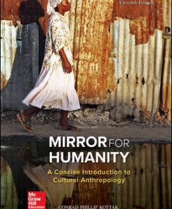 Test Bank for Mirror for Humanity: A Concise Introduction to Cultural Anthropology, 11th Edition, Conrad Kottak, ISBN10: 125981842X, ISBN13: 9781259818424