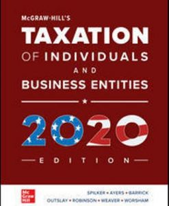 Test Bank for McGraw-Hill's Taxation of Individuals and Business Entities 2020 Edition, 11th Edition, Brian Spilker, Benjamin Ayers, John Robinson, Edmund Outslay, Ronald Worsham, John Barrick, Connie Weaver, ISBN10: 1259969614, ISBN13: 9781259969614