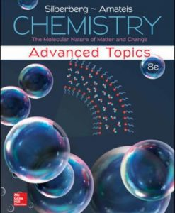 Test Bank for Chemistry: The Molecular Nature of Matter and Change With Advanced Topics, 8th Edition, Martin Silberberg, ISBN10: 1259741095, ISBN13: 9781259741098