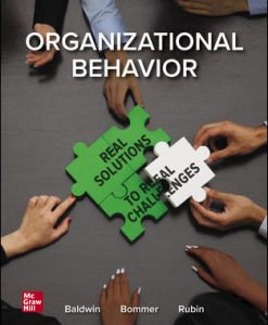 Test Bank for Organizational Behavior: Real Solutions to Real Challenges, 1st Edition, Timothy Baldwin, Bill Bommer, Robert Rubin, ISBN10: 0078112788, ISBN13: 9780078112782
