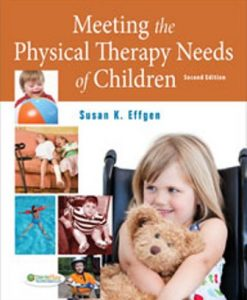 Test Bank for Meeting the Physical Therapy Needs of Children, 2nd Edition, Susan K. Effgen, ISBN-13: 9780803619425