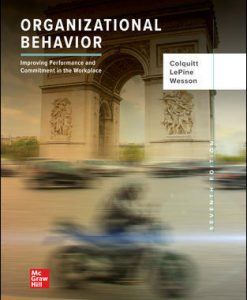 Test Bank for Organizational Behavior: Improving Performance and Commitment in the Workplace, 7th Edition, Jason Colquitt, Jeffery LePine, Michael Wesson, ISBN10: 1260261557, ISBN13: 9781260261554