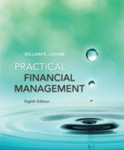 Test Bank for Practical Financial Management, 8th Edition, William R. Lasher, ISBN: 9781305637542