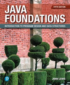 Solution Manual for Java Foundations: Introduction to Program Design and Data Structures, 5th Edition, John Lewis, Peter DePasquale, Joe Chase, ISBN-10: 0135205972, ISBN-13: 9780135205976