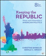 Test Bank for Keeping the Republic Power and Citizenship in American Politics – Brief Edition 8th Edition By Christine Barbour, Gerald C. Wright, ISBN: 9781544324432, ISBN: 9781544316215, ISBN: 9781544370811, ISBN: 9781544367125