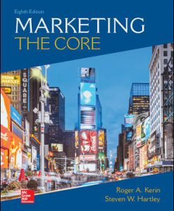 Solution Manual for Marketing: The Core, 8th Edition, Roger Kerin, Steven Hartley, ISBN10: 1260711455, ISBN13: 9781260711455