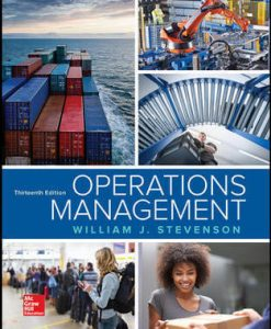 Test Bank for Operations Management 13th Edition By William J Stevenson, ISBN 10: 1259667472, ISBN 13: 9781259667473
