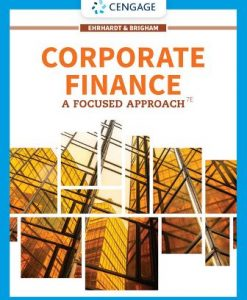 Test Bank: Corporate Finance: A Focused Approach 7th Edition Ehrhardt