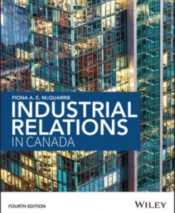 Solution Manual for Industrial Relations in Canada 4th Edition McQuarrie