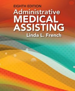 Test Bank for Administrative Medical Assisting 8th Edition French